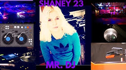SHANEY 23 – Mr. DJ