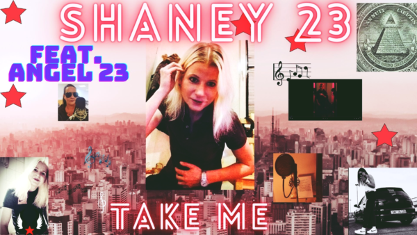 SHANEY 23 feat, ANGEL 23 x TAKE ME (VIDEO)